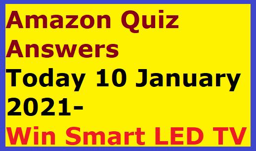 Amazon Quiz Answers Today 10 January 2021