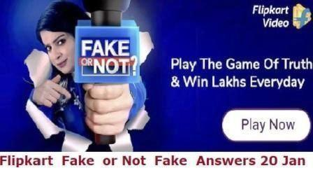Flipkart Fake or Not Fake Answers 20 Jan