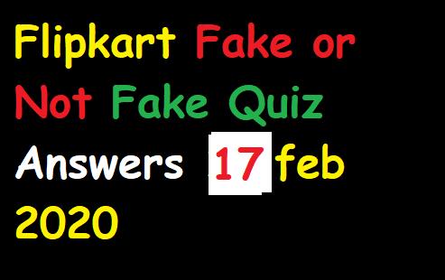 Flipkart Fake or Not Fake Quiz Answers 17 feb 2020