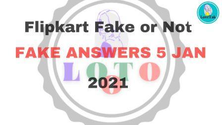 Flipkart Fake or Not Fake Answers 5 Jan 2021