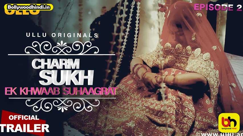 Charmsukh Ek Khwaab Suhaagrat Ullu Web Series