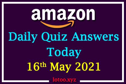 amazon daily quiz 16 05 21