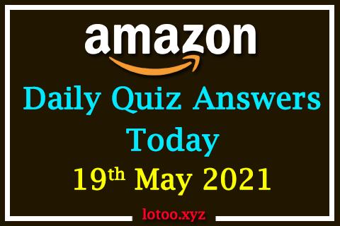 amazon daily quiz 19 05 21