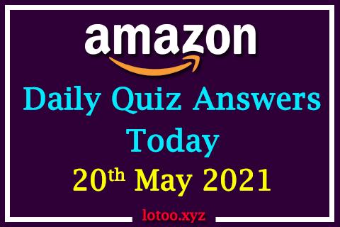 amazon daily quiz 20 05 21