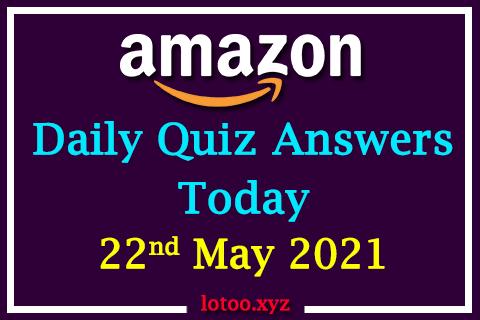 amazon daily quiz 22 05 21