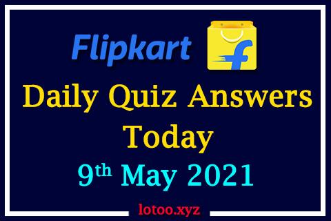 flipkart daily quiz 09 05 21