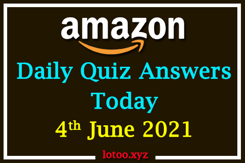 Amazon Quiz Answers Today 4th June 2021